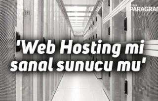 'Web Hosting mi sanal sunucu mu'