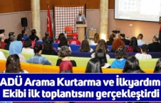 ADÜ Arama Kurtarma ve İlkyardım Ekibi ilk toplantısını...