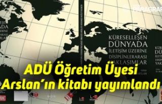 ADÜ Öğretim Üyesi Arslan'ın kitabı yayımlandı