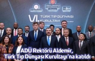 ADÜ Rektörü Aldemir, Türk Tıp Dünyası Kurultayı'na...
