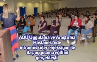 ADÜ Uygulama ve Araştırma Hastanesi'nde intramüsküler...
