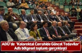 ADÜ'de 'Kolorektal Cerrahide Güncel Tedaviler'...