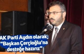 """AK Parti Aydın olarak; """"Başkan Çerçiooğlu'na..."""