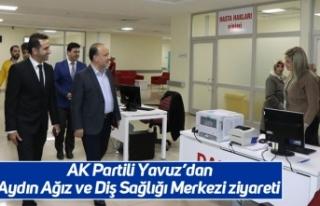 AK Partili Yavuz'dan Aydın Ağız ve Diş Sağlığı...