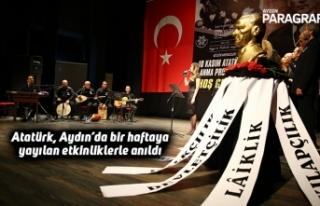 Atatürk, Aydın'da bir haftaya yayılan etkinliklerle...