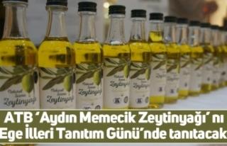 ATB 'Aydın Memecik Zeytinyağı' nı Ege İlleri...