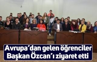 Avrupa'dan gelen öğrenciler Başkan Özcan'ı...