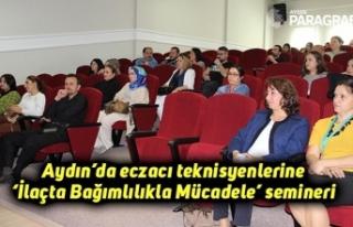 Aydın'da eczacı teknisyenlerine 'İlaçta Bağımlılıkla...