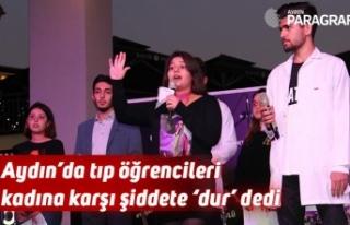 Aydın'da tıp öğrencileri kadına karşı şiddete...