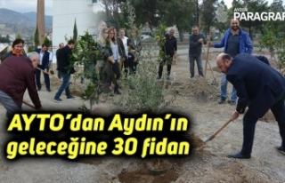 AYTO'dan Aydın'ın geleceğine 30 fidan