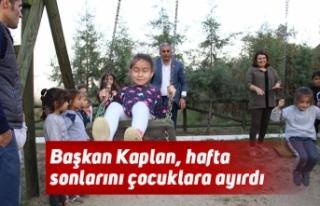 Başkan Kaplan, hafta sonlarını çocuklara ayırdı