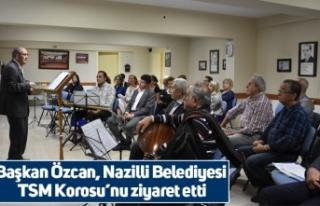 Başkan Özcan, Nazilli Belediyesi TSM Korosu'nu...
