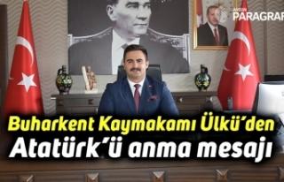 Buharkent Kaymakamı Kemal Ülkü'den Atatürk'ü...