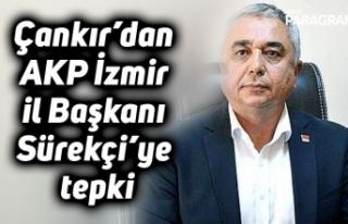 Çankır'dan AKP İzmir il Başkanı Sürekçi'ye...