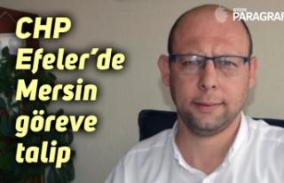 CHP Efeler'de Mersin göreve talip
