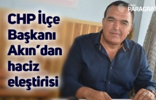 CHP İlçe Başkanı Akın'dan haciz eleştirisi