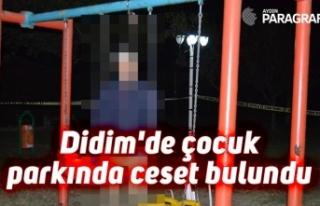 Didim'de çocuk parkında ceset bulundu