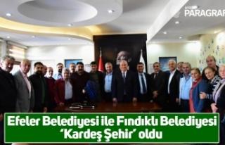 Efeler Belediyesi ile Fındıklı Belediyesi 'Kardeş...