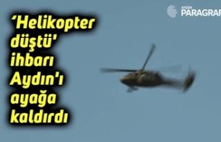 'Helikopter düştü' ihbarı Aydın'ı...