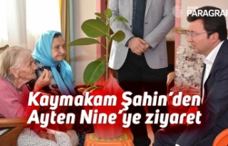 Kaymakam Şahin'den Ayten Nine'ye ziyaret