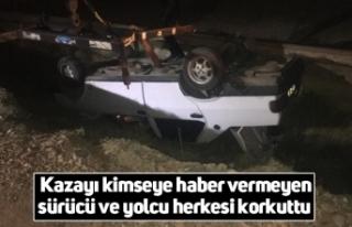Kazayı kimseye haber vermeyen sürücü ve yolcu...