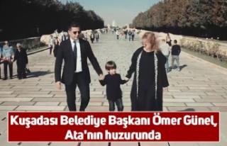 Kuşadası Belediye Başkanı Ömer Günel, Ata'nın...