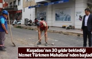 Kuşadası'nın 30 yıldır beklediği hizmet Türkmen...