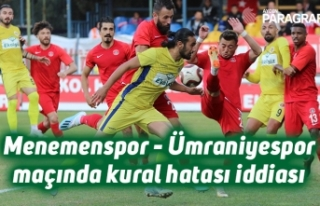 Menemenspor - Ümraniyespor maçında kural hatası...