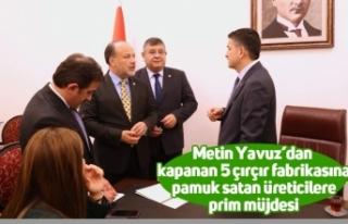 Metin Yavuz'dan kapanan 5 çırçır fabrikasına...