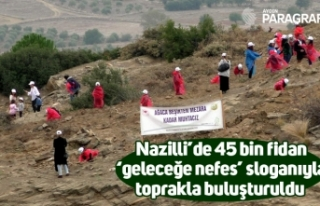 Nazilli'de 45 bin fidan 'geleceğe nefes' sloganıyla...