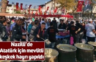 Nazilli'de Atatürk için mevlitli keşkek hayrı...