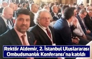 Rektör Aldemir, 2. İstanbul Uluslararası Ombudsmanlık...