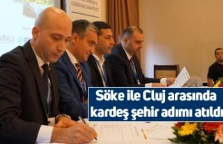 Söke ile Cluj arasında kardeş şehir adımı atıldı