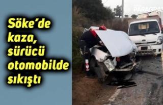 Söke'de kaza, sürücü otomobilde sıkıştı