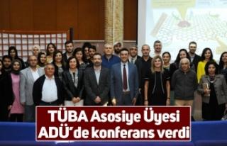 TÜBA Asosiye Üyesi ADÜ'de konferans verdi