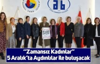 """""""Zamansız Kadınlar"""" 5 Aralık'ta Aydınlılar..."""
