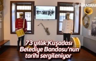 73 yıllık Kuşadası Belediye Bandosu'nun tarihi...