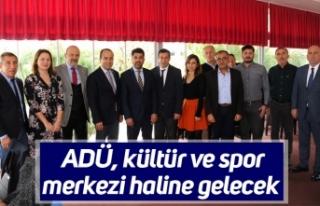 ADÜ, kültür ve spor merkezi haline gelecek