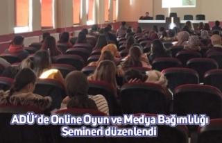 ADÜ'de Online Oyun ve Medya Bağımlılığı Semineri...