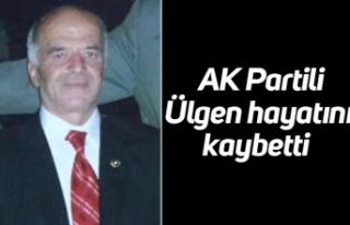 AK Partili Ülgen hayatını kaybetti