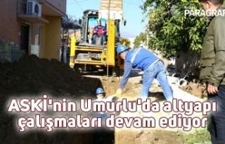 ASKİ'nin Umurlu'da altyapı çalışmaları...