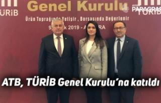 ATB, TÜRİB Genel Kurulu'na katıldı