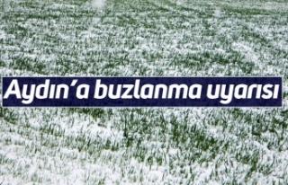Aydın'a buzlanma uyarısı