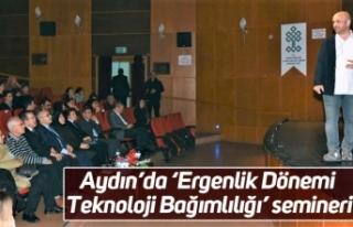 Aydın'da 'Ergenlik Dönemi Teknoloji Bağımlılığı'...