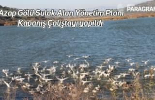Azap Gölü Sulak Alan Yönetim Planı Kapanış Çalıştayı...