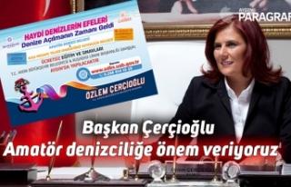 """Başkan Çerçioğlu, """"Amatör denizciliğe önem..."""
