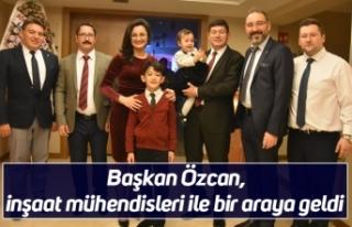 Başkan Özcan, inşaat mühendisleri ile bir araya...