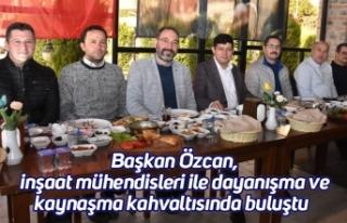 Başkan Özcan, inşaat mühendisleri ile dayanışma...