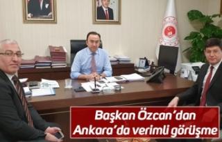 Başkan Özcan'dan Ankara'da verimli görüşme