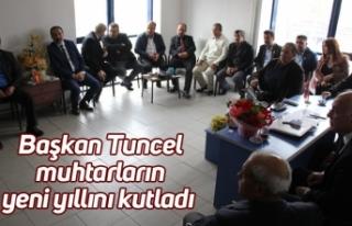 Başkan Tuncel muhtarların yeni yıllını kutladı